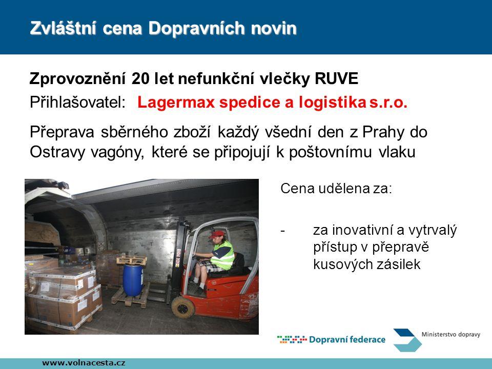 Zvláštní cena Dopravních novin Zprovoznění 20 let nefunkční vlečky RUVE Přihlašovatel: Lagermax spedice a logistika s.r.o.
