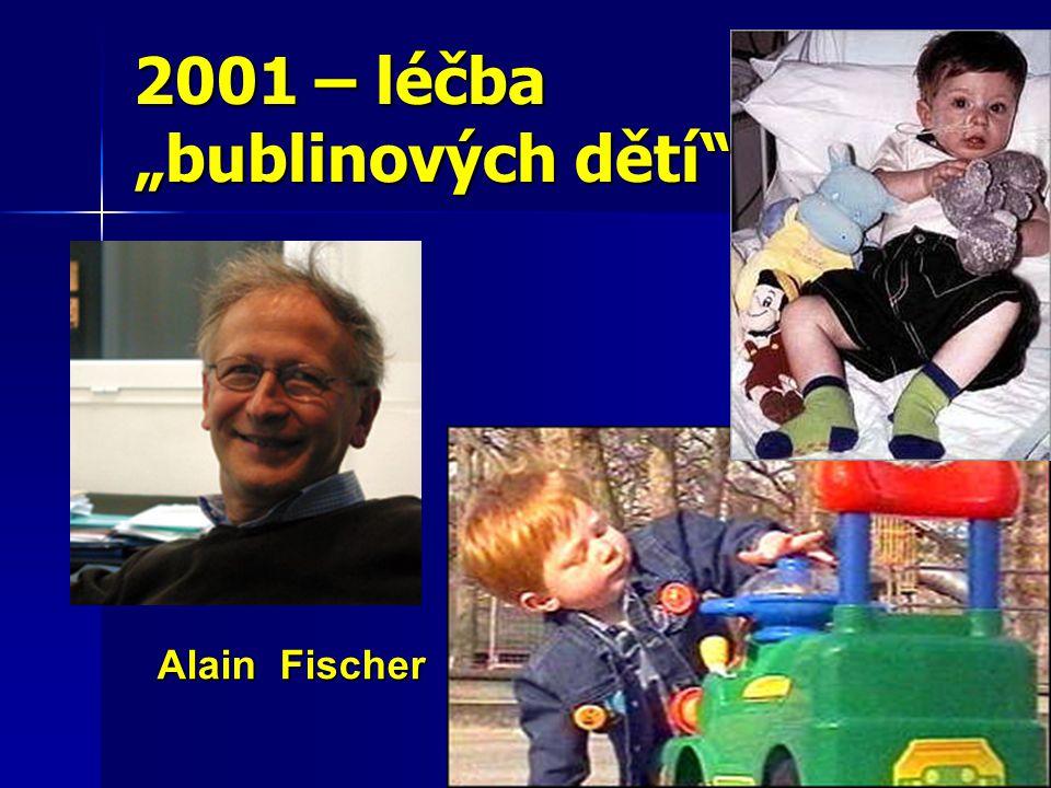 """Alain Fischer Alain Fischer 2001 – léčba """"bublinových dětí"""