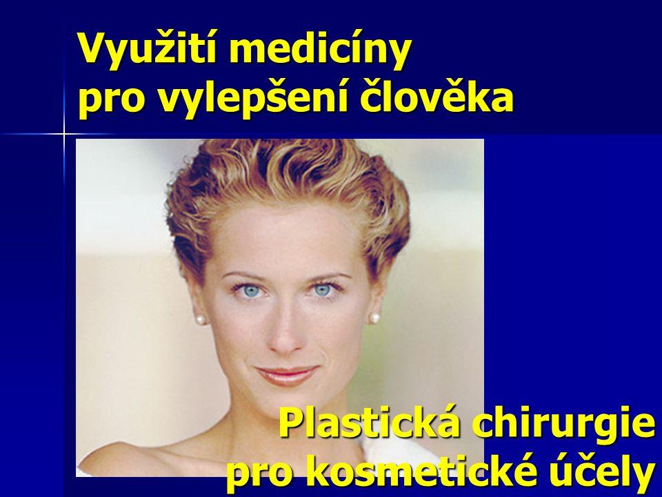 Plastická chirurgie pro kosmetické účely Využití medicíny pro vylepšení člověka