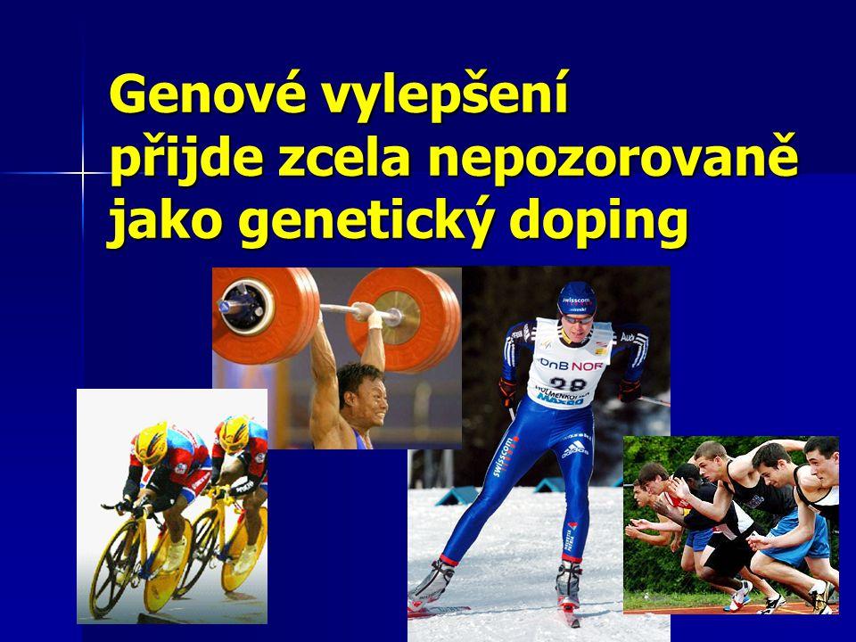 Genové vylepšení přijde zcela nepozorovaně jako genetický doping