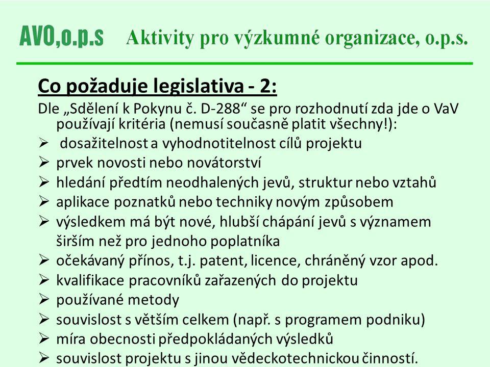 """Co požaduje legislativa - 2: Dle """"Sdělení k Pokynu č. D-288"""" se pro rozhodnutí zda jde o VaV používají kritéria (nemusí současně platit všechny!):  d"""