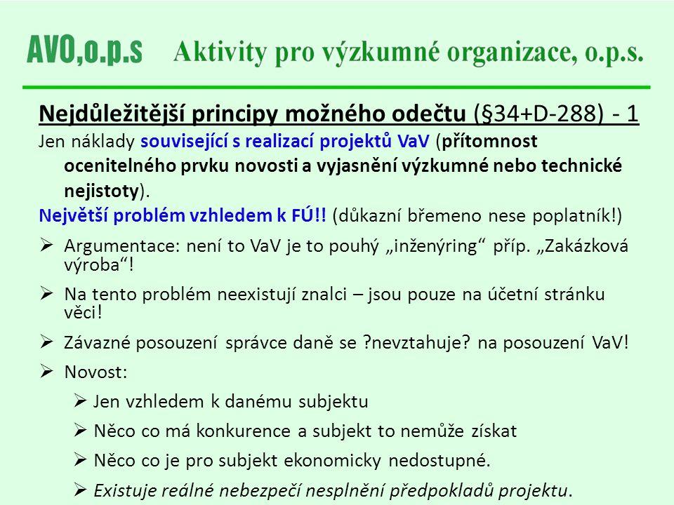 Nejdůležitější principy možného odečtu (§34+D-288) - 1 Jen náklady související s realizací projektů VaV (přítomnost ocenitelného prvku novosti a vyjas