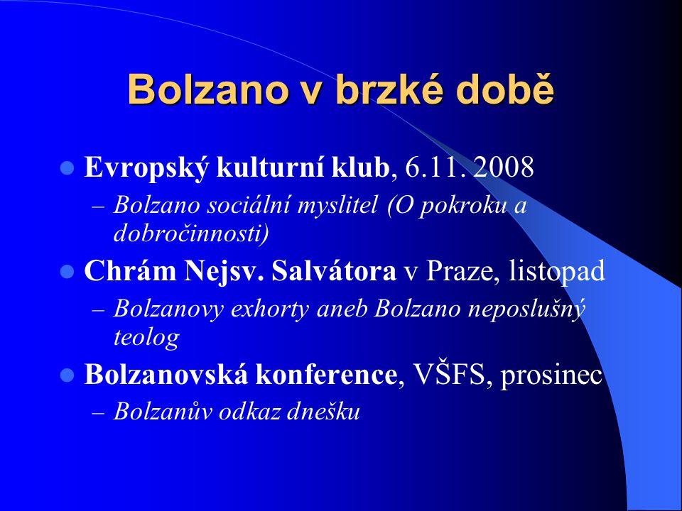 Bolzano v brzké době  Evropský kulturní klub, 6.11. 2008 – Bolzano sociální myslitel (O pokroku a dobročinnosti)  Chrám Nejsv. Salvátora v Praze, li