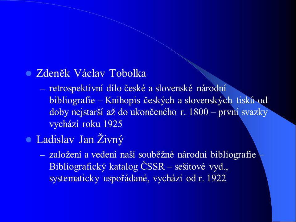  Zdeněk Václav Tobolka – retrospektivní dílo české a slovenské národní bibliografie – Knihopis českých a slovenských tisků od doby nejstarší až do ukončeného r.