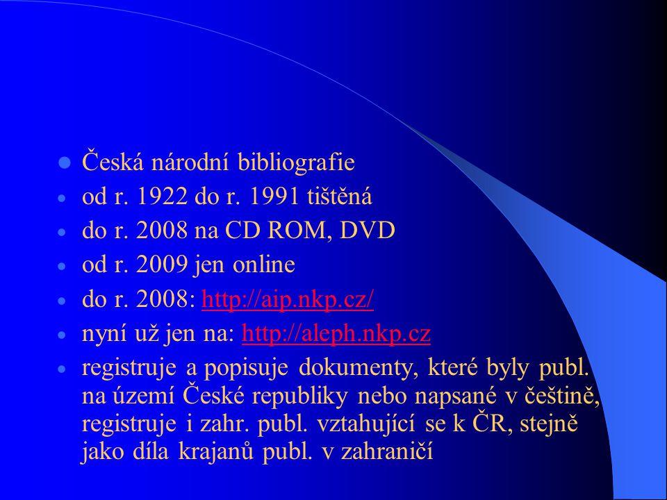  Česká národní bibliografie  od r. 1922 do r. 1991 tištěná  do r.