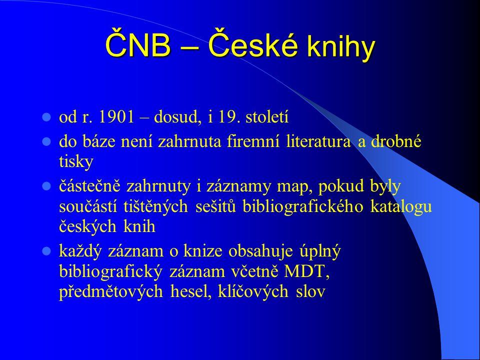 ČNB – České knihy  od r. 1901 – dosud, i 19.