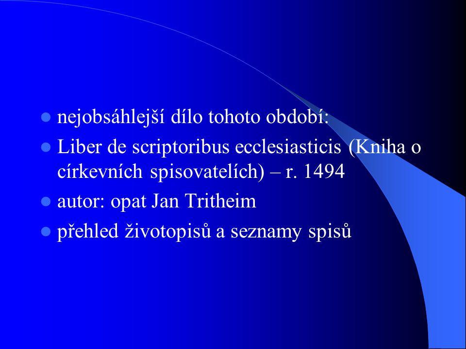  nejobsáhlejší dílo tohoto období:  Liber de scriptoribus ecclesiasticis (Kniha o církevních spisovatelích) – r.
