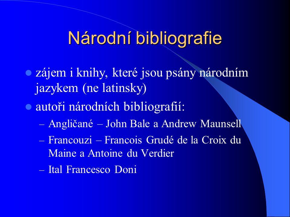 Oborová bibliografie  nejstarší oborová bibliografie  De medicinae claris scriptoribus in quinque partibus tractatus (Traktát v pěti částech o slavných lékařských spisovatelích) od lyonského lékaře Symphoriena Champiera z r.