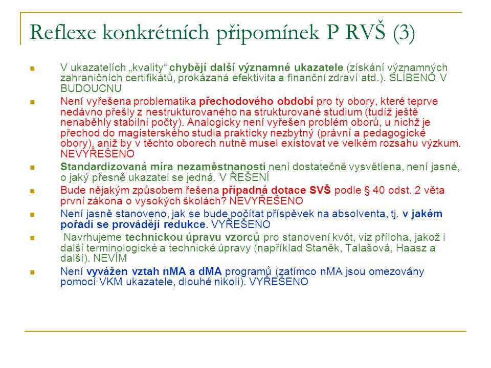 """Reflexe konkrétních připomínek P RVŠ (3)  V ukazatelích """"kvality chybějí další významné ukazatele (získání významných zahraničních certifikátů, prokázaná efektivita a finanční zdraví atd.)."""