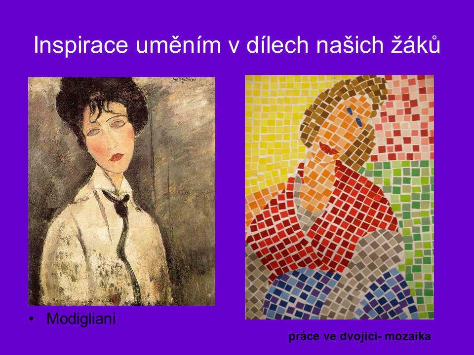 Inspirace uměním v dílech našich žáků •Modigliani práce ve dvojici- mozaika