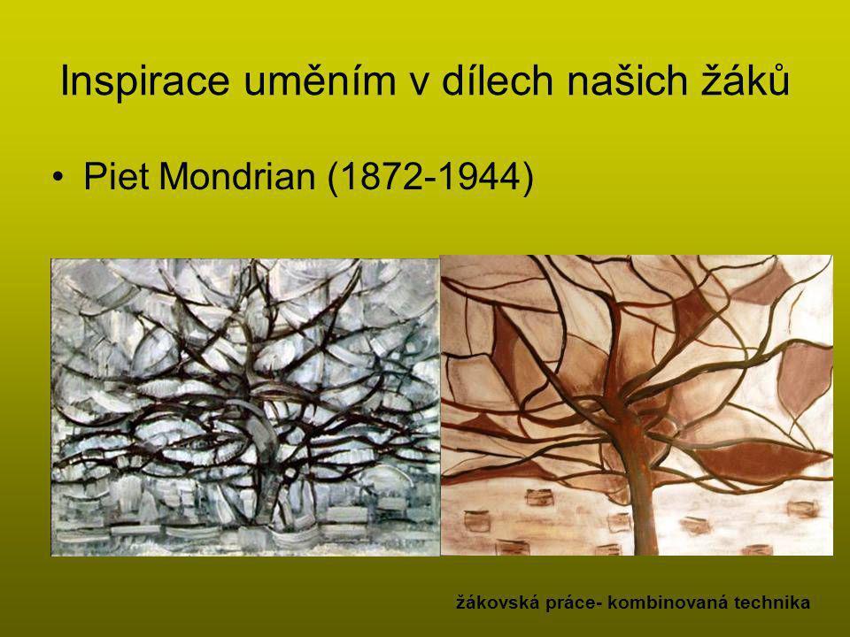 Inspirace uměním v dílech našich žáků •Piet Mondrian (1872-1944) žákovská práce- kombinovaná technika