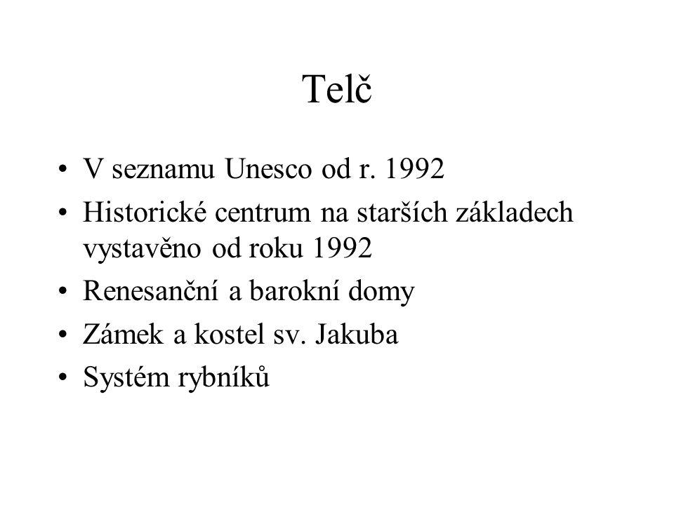 Telč •V seznamu Unesco od r.