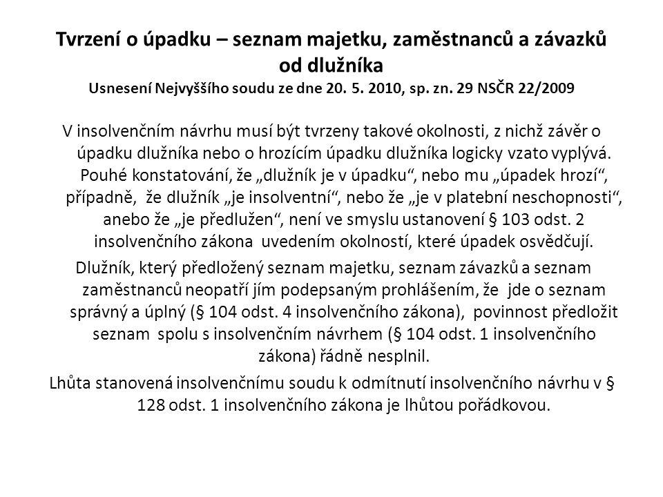 Tvrzení o úpadku – seznam majetku, zaměstnanců a závazků od dlužníka Usnesení Nejvyššího soudu ze dne 20. 5. 2010, sp. zn. 29 NSČR 22/2009 V insolvenč