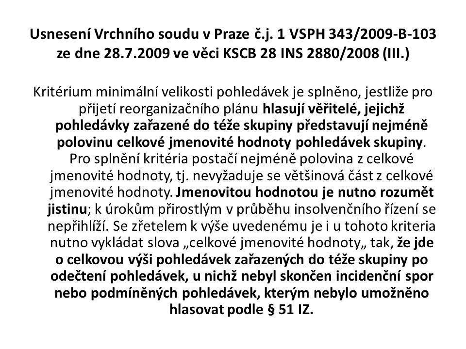 Usnesení Vrchního soudu v Praze č.j. 1 VSPH 343/2009-B-103 ze dne 28.7.2009 ve věci KSCB 28 INS 2880/2008 (III.) Kritérium minimální velikosti pohledá