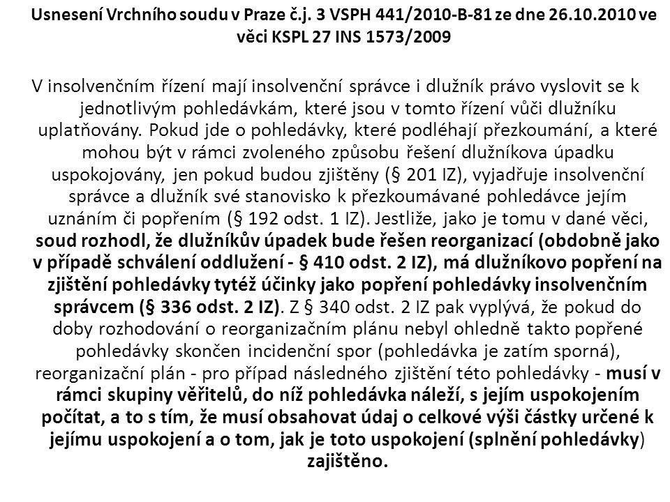 Usnesení Vrchního soudu v Praze č.j. 3 VSPH 441/2010-B-81 ze dne 26.10.2010 ve věci KSPL 27 INS 1573/2009 V insolvenčním řízení mají insolvenční správ