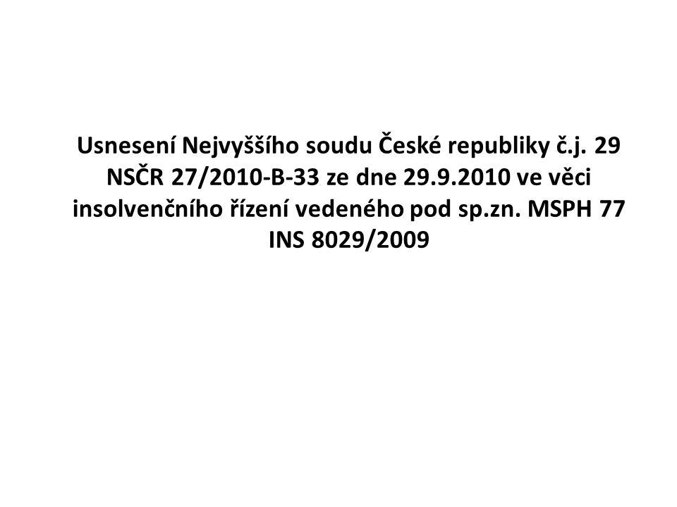 Usnesení Nejvyššího soudu České republiky č.j. 29 NSČR 27/2010-B-33 ze dne 29.9.2010 ve věci insolvenčního řízení vedeného pod sp.zn. MSPH 77 INS 8029