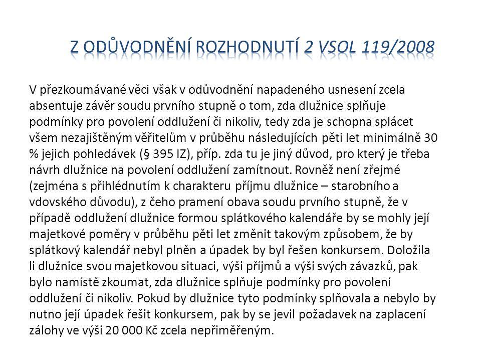 V přezkoumávané věci však v odůvodnění napadeného usnesení zcela absentuje závěr soudu prvního stupně o tom, zda dlužnice splňuje podmínky pro povolen