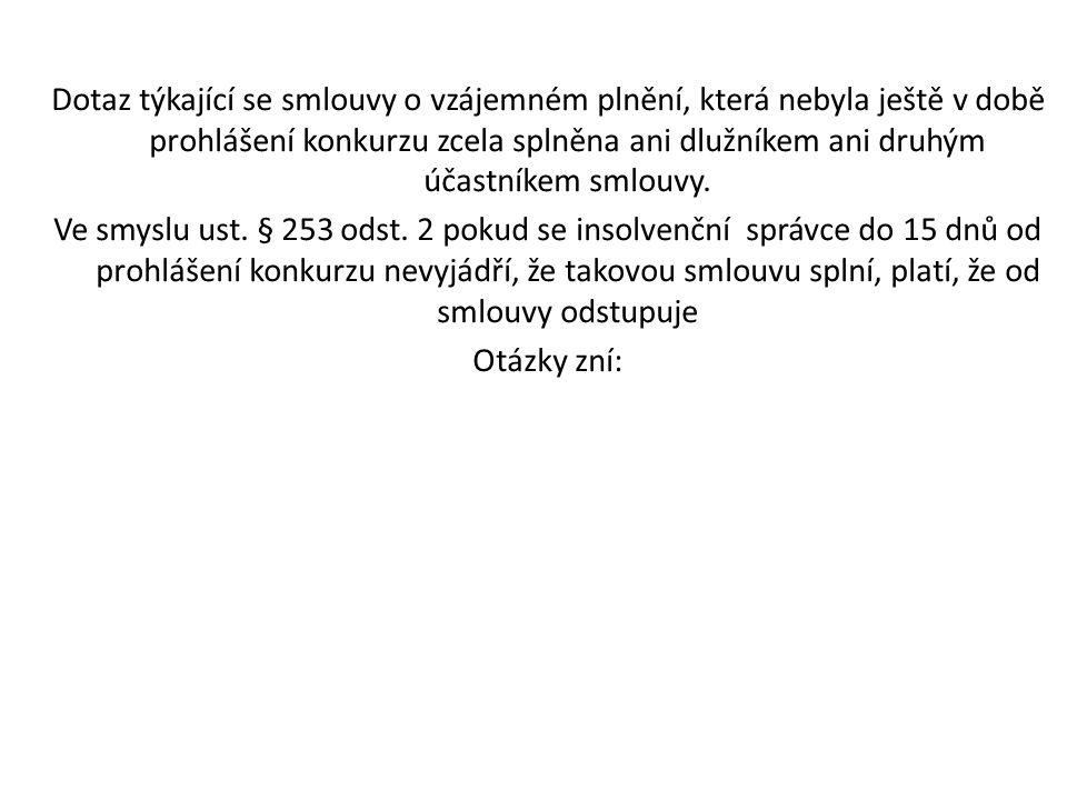 A CO VE STEJNÉ VĚCI UVEDL VRCHNÍ SOUD V OLOMOUCI.Usnesení Vrchního soudu v Olomouci č.j.