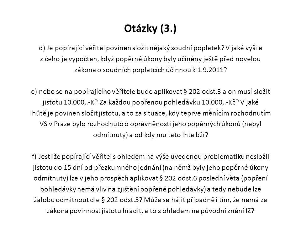 Otázky (3.) d) Je popírající věřitel povinen složit nějaký soudní poplatek? V jaké výši a z čeho je vypočten, když popěrné úkony byly učiněny ještě př