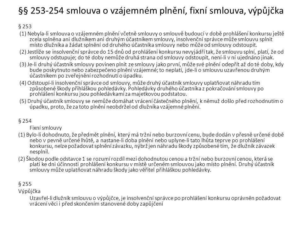 Ministerstvo spravedlnosti ČR O b e c n ý p ř e h l e d Odbor insolvenčního práva Ins.