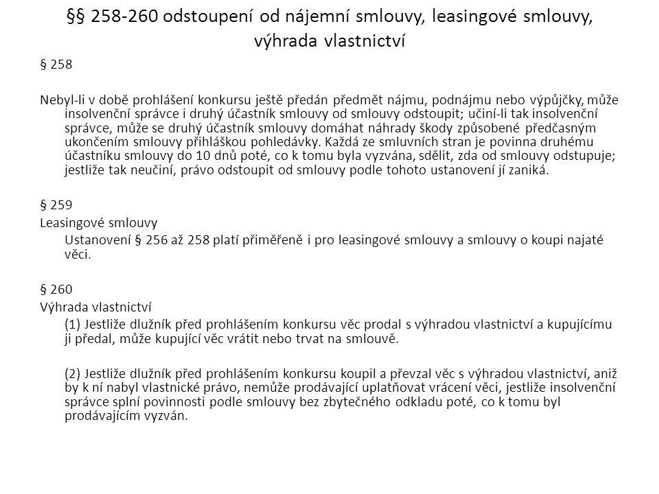 §§ 258-260 odstoupení od nájemní smlouvy, leasingové smlouvy, výhrada vlastnictví § 258 Nebyl-li v době prohlášení konkursu ještě předán předmět nájmu