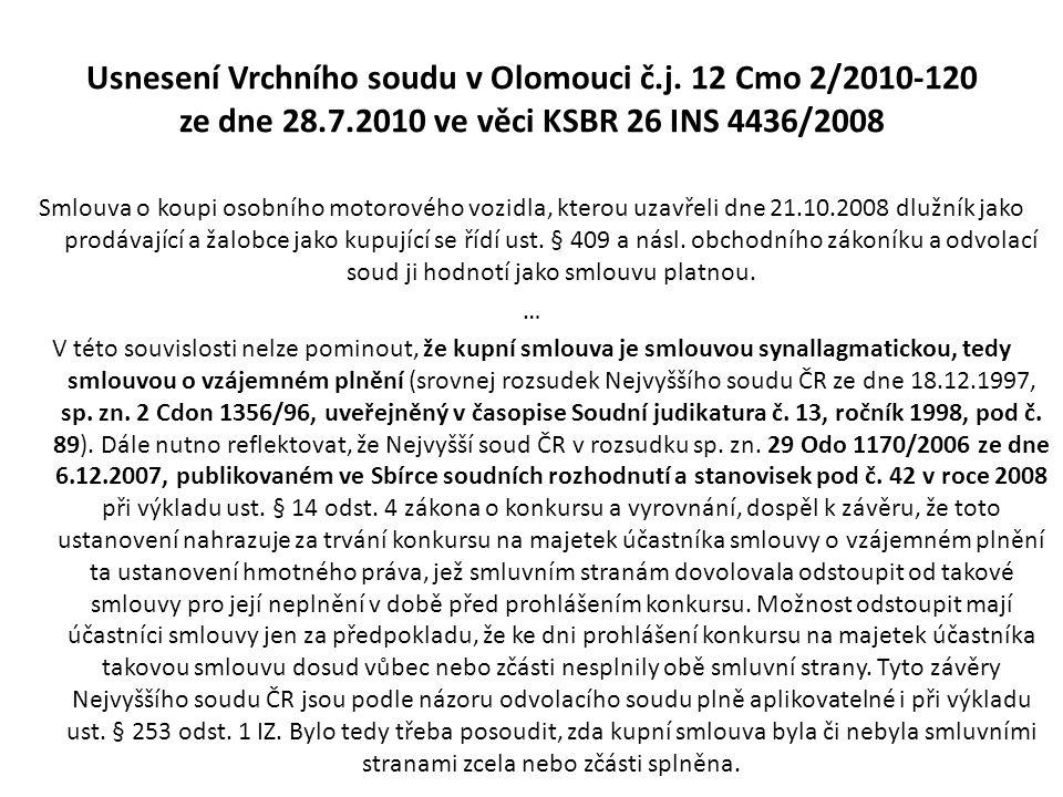 Usnesení Vrchního soudu v Olomouci č.j. 12 Cmo 2/2010-120 ze dne 28.7.2010 ve věci KSBR 26 INS 4436/2008 Smlouva o koupi osobního motorového vozidla,