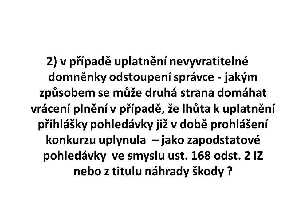 Některé základní pojmy I.§ 2 písm. b IZ písm.