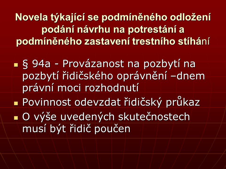 Novela týkající se podmíněného odložení podání návrhu na potrestání a podmíněného zastavení trestního stíhání  § 94a - Provázanost na pozbytí na pozb
