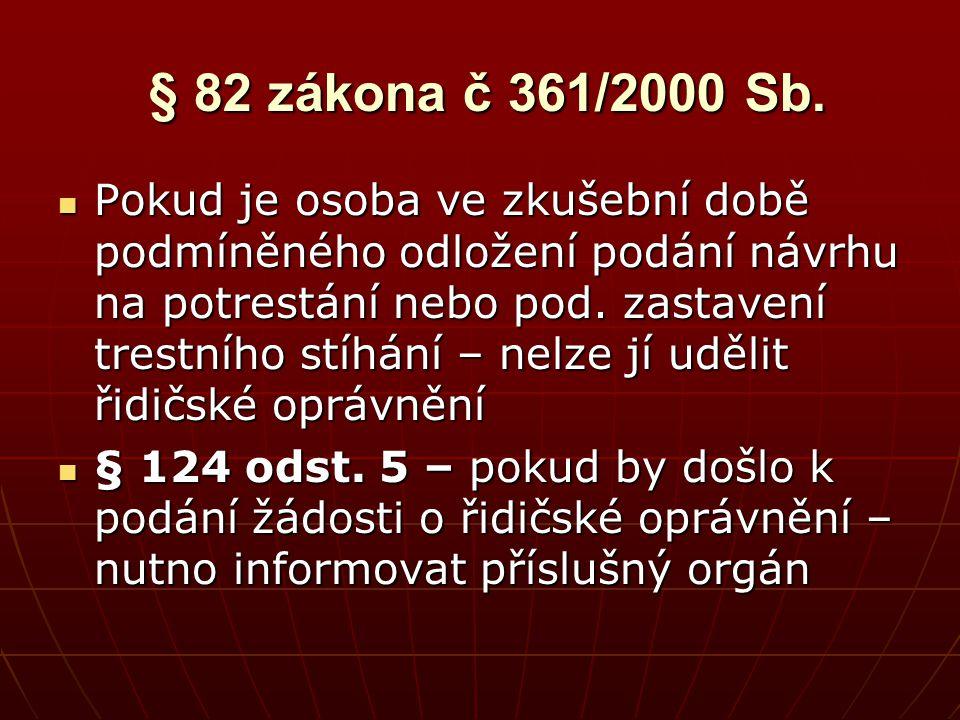 § 82 – z.č.361/2000 Sb Udělení řidičského oprávnění  § 82 odst.