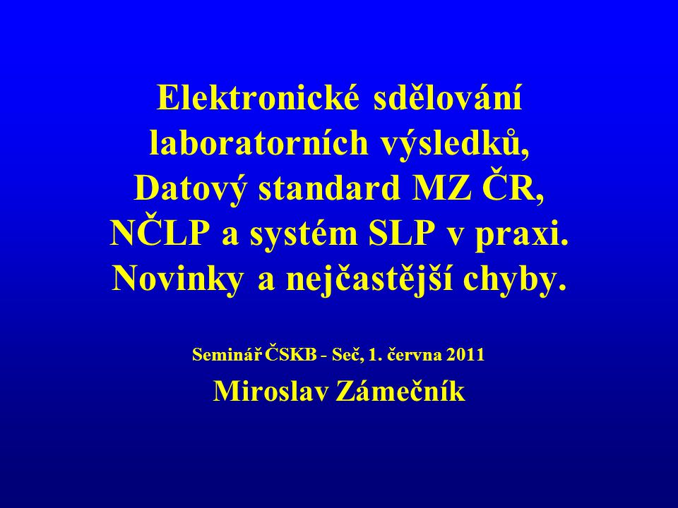 Elektronické sdělování laboratorních výsledků, Datový standard MZ ČR, NČLP a systém SLP v praxi.