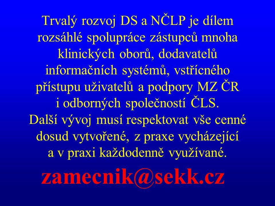 Trvalý rozvoj DS a NČLP je dílem rozsáhlé spolupráce zástupců mnoha klinických oborů, dodavatelů informačních systémů, vstřícného přístupu uživatelů a podpory MZ ČR i odborných společností ČLS.