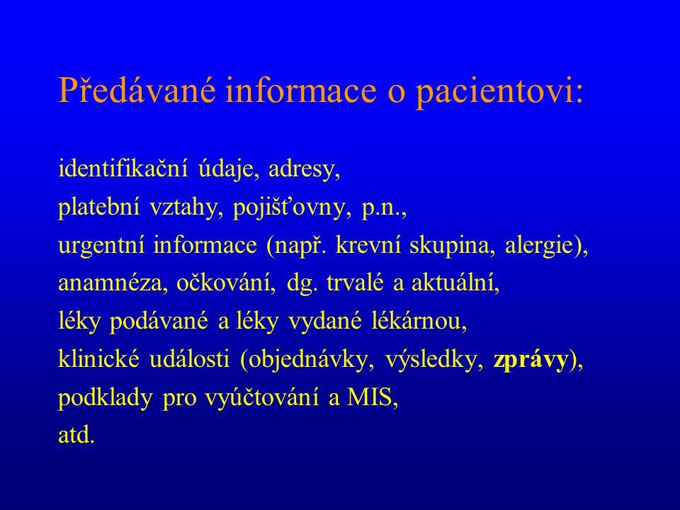 Předávané informace o pacientovi: identifikační údaje, adresy, platební vztahy, pojišťovny, p.n., urgentní informace (např. krevní skupina, alergie),