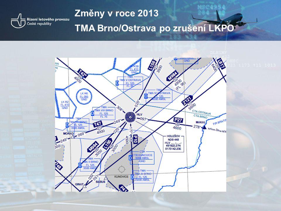 Změny v roce 2013 TMA Brno/Ostrava po zrušení LKPO