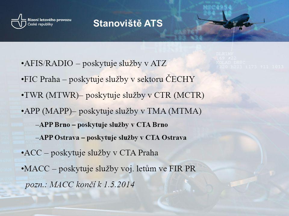 Odpovědnost stanovišť za ATS CTR/TMA Karlovy Vary Odpovědnost TWR/APP LKKV - CTR LKKV -TMA LKKV Info a pohotovostní služba pod TMA CTR/TMA PRAHA Odpovědnost TWR/APP LKPR - CTR LKPR -TMA LKPR -CTR LKVO mimo provozní dobu Ostatní část území výjma MCTR/MTMA a vojenských prostorů v době aktivace Do FL95 FIC PRAHA – info + pohotovost a to i pod TMA LKPR Nad FL 95 ACC PRAHA CTA BRNO Odpovědnost TWR/APP BRNO - CTR LKTB -TMA LKTB -MTMA III LKPO -MTMA LKNA mimo prov.dobu -pod CTA/TMA poskytuje info.