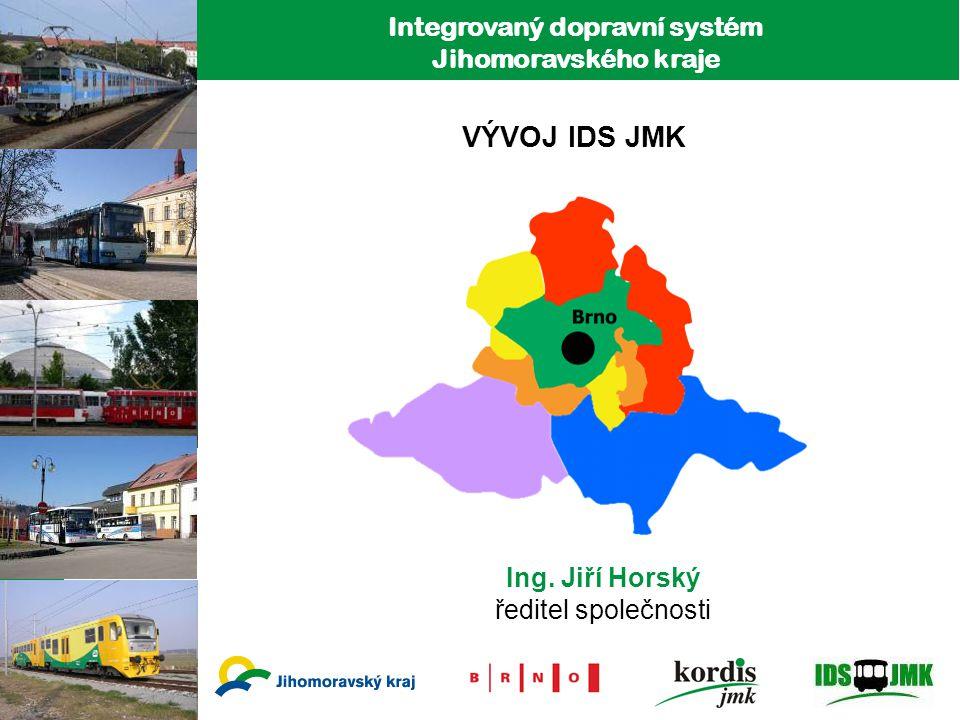 1 Integrovaný dopravní systém Jihomoravského kraje VÝVOJ IDS JMK Ing.