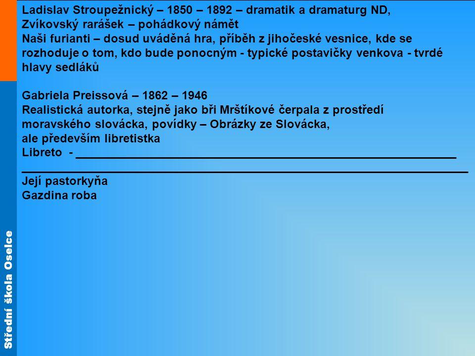Střední škola Oselce Realismus regionální Region – oblast, po celém Čechách velmi mnoho autorů, ale jsou tvorba je zaměřená na konkrétní území, některá díla se stala součástí celonárodní tvorby, nebo tato tvorba nepřesáhla oblast, o které psali.