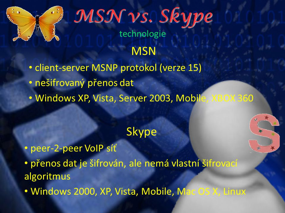 MSN vs. Skype MSN vs.