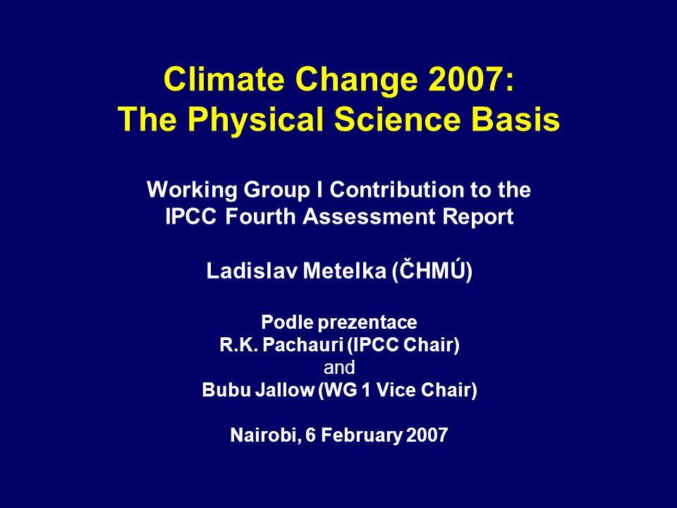 Pochopení příčin změny klimatu Většina pozorovaného zvýšení globálních průměrných teplot od poloviny 20.