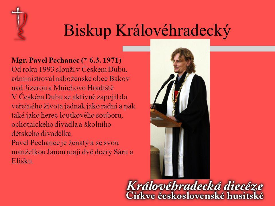 Biskup Královéhradecký Mgr.Pavel Pechanec (* 6.3.