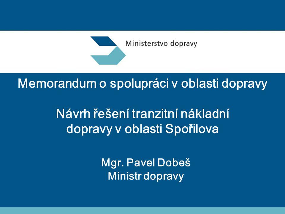 1 Memorandum o spolupráci v oblasti dopravy Návrh řešení tranzitní nákladní dopravy v oblasti Spořilova Mgr.