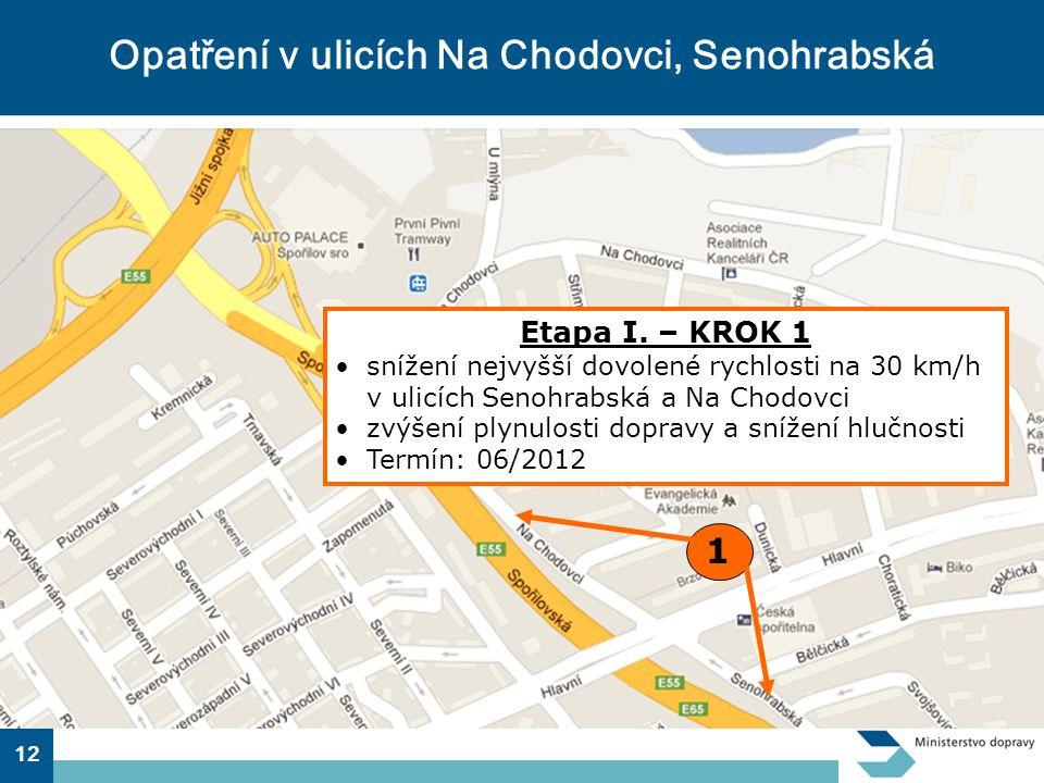 12 Opatření v ulicích Na Chodovci, Senohrabská 1 Etapa I.