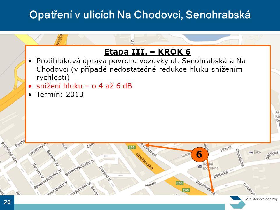 20 Opatření v ulicích Na Chodovci, Senohrabská Etapa III.