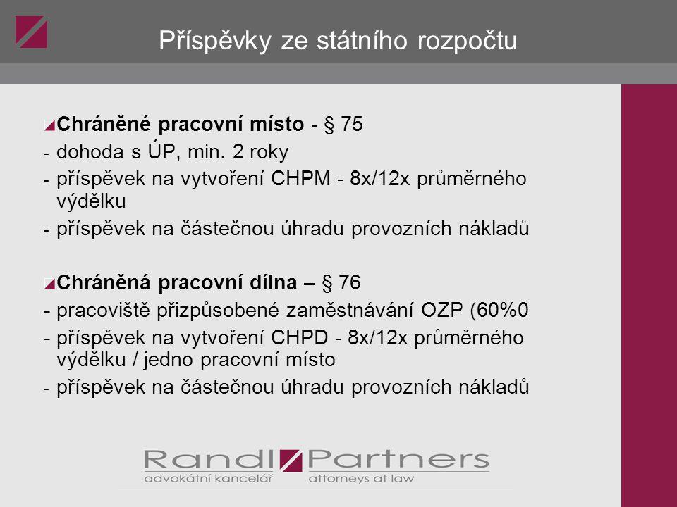 Příspěvky ze státního rozpočtu Chráněné pracovní místo - § 75 - dohoda s ÚP, min. 2 roky - příspěvek na vytvoření CHPM - 8x/12x průměrného výdělku - p