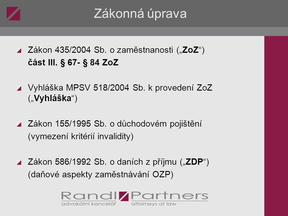 """Zákonná úprava Zákon 435/2004 Sb.o zaměstnanosti (""""ZoZ ) část III."""