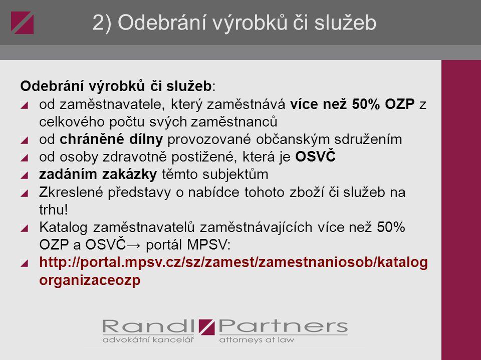 """2) Odebrání výrobků či služeb Nadační fond pro podporu zaměstnávání OZP - od roku 2009 zavedena ochranná značka """"Práce postižených pro zboží vyrobené, balené či kompletované zdravotně postiženými Oprávnění užívat ji uděleno již 7 zaměstnavatelům"""