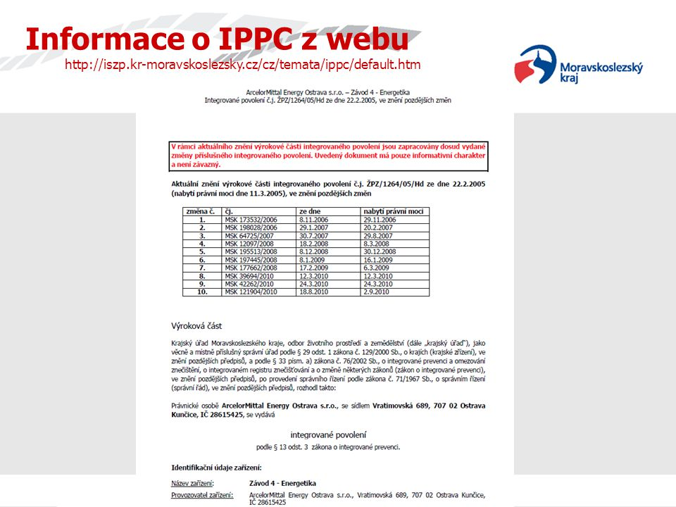 Informace o IPPC http://iszp.kr-moravskoslezsky.cz/cz/temata/ippc/default.htm