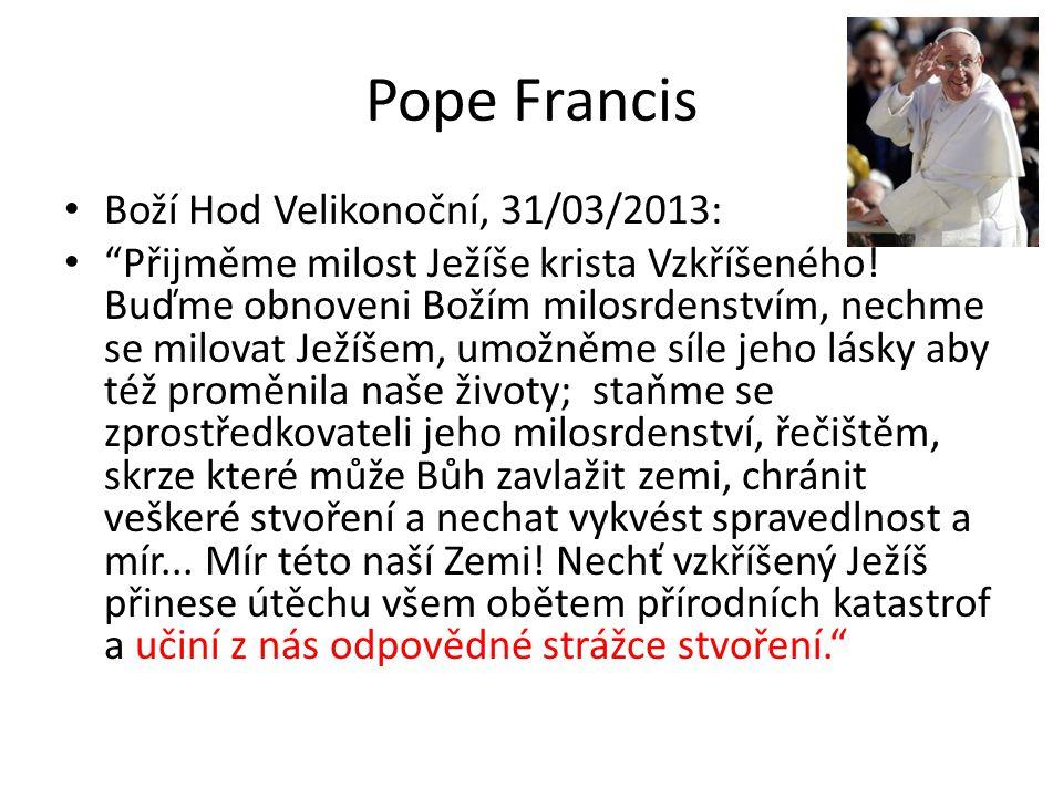 """Pope Francis • Boží Hod Velikonoční, 31/03/2013: • """"Přijměme milost Ježíše krista Vzkříšeného! Buďme obnoveni Božím milosrdenstvím, nechme se milovat"""