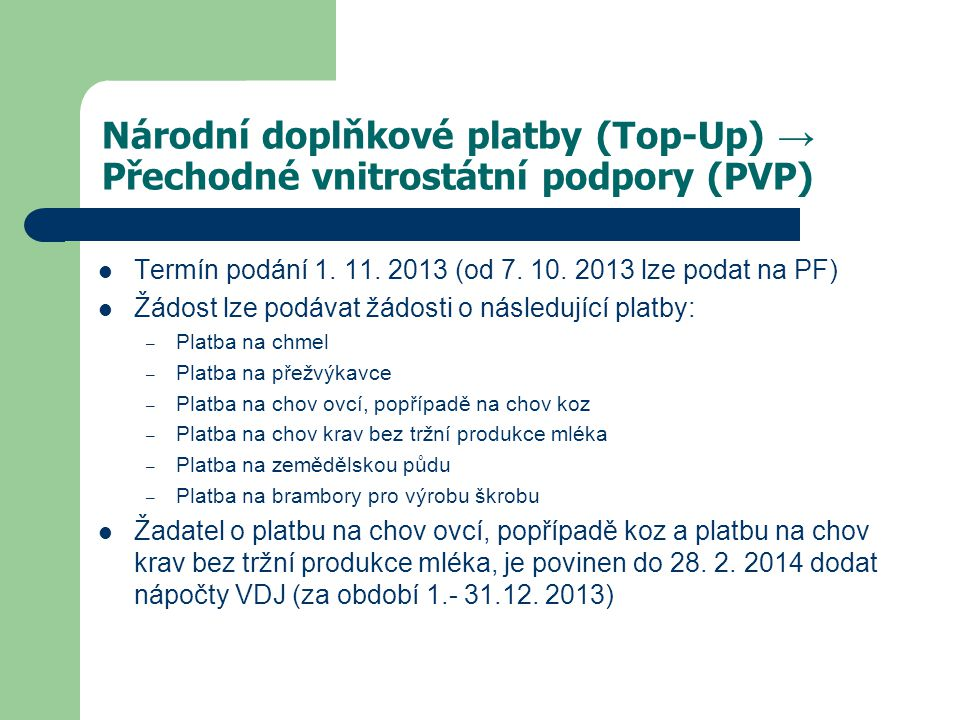 Národní doplňkové platby (Top-Up) → Přechodné vnitrostátní podpory (PVP)  Termín podání 1.