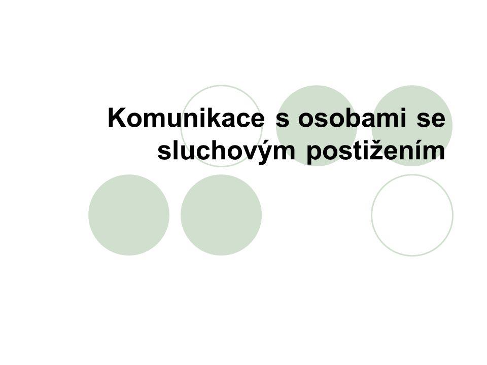 Tlumočnické služby  Osoby se sluchovým postižením mají dle ustanovení zákona č.