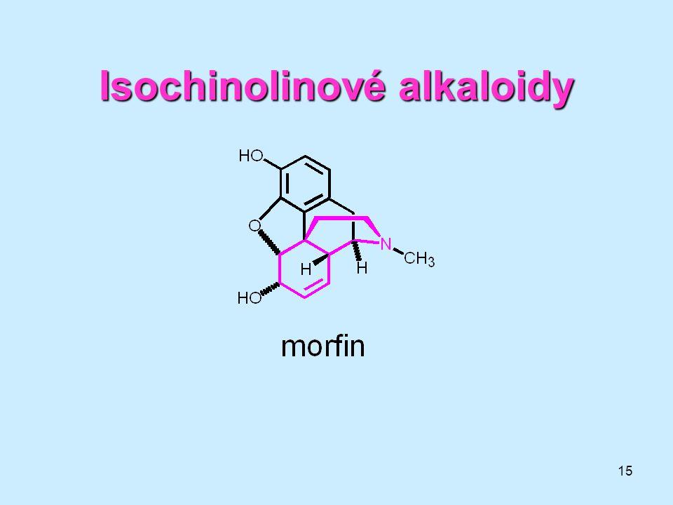 15 Isochinolinovéalkaloidy Isochinolinové alkaloidy